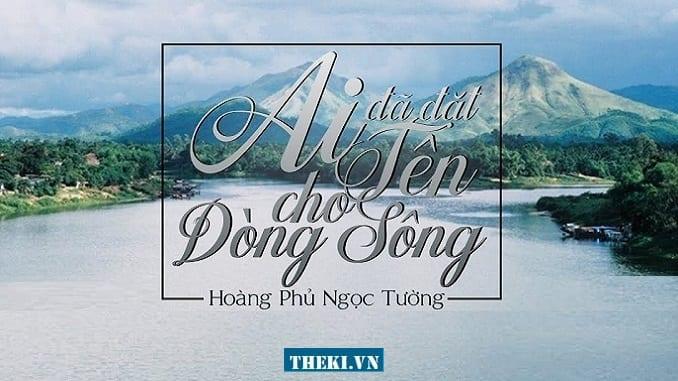 doc-hieu-van-ban-ai-da-dat-ten-cho-dong-song-hoang-phu-ngoc-tuong