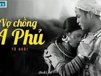 chung-minh-truyen-ngan-vo-chong-a-phu-cua-to-hoai-vua-tham-dam-chat-hien-thuc-vua-giau-chat-tru-tinh