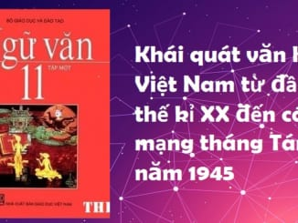 soan-bai-khai-quat-van-hoc-viet-nam-tu-dau-the-ki-xx-den-cach-mang-thang-tam-nam-1945