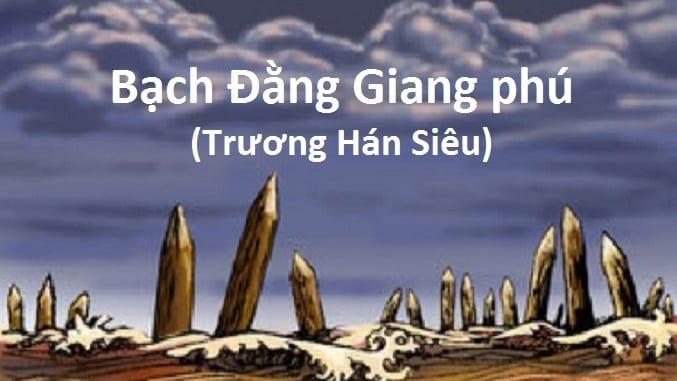 tim-hieu-day-du-bai-phu-song-bach-dang-cua-truong-han-sieu