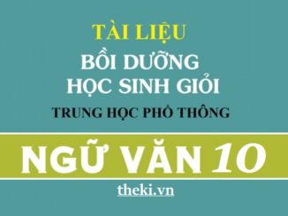 de-thi-hsg-ngu-van-10-ban-ve-le-song-la-nguoi-thu-ki-trung-thanh-cua-thoi-dai-nha-van-la-nguoi-cho-mau