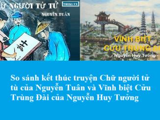 so-sanh-ket-thuc-truyen-chu-nguoi-tu-tu-cua-nguyen-tuan-va-vinh-biet-cuu-trung-dai-cua-nguyen-huy-tuong